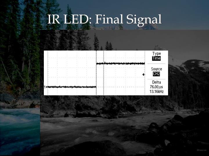 IR LED: Final Signal