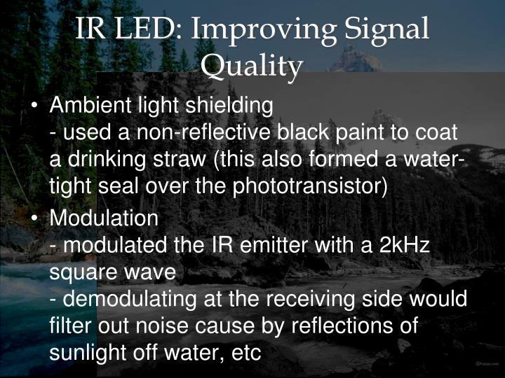 IR LED: Improving Signal Quality