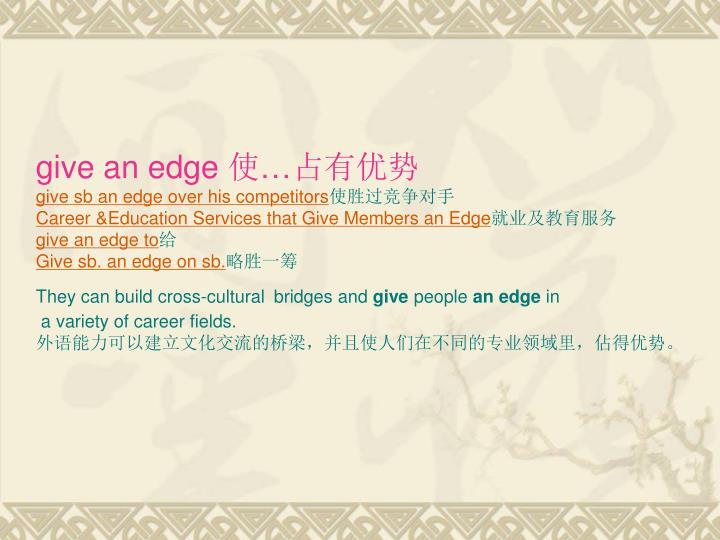 give an edge