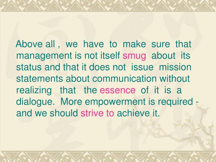 Above all ,  we  have  to  make  sure  that management is not itself