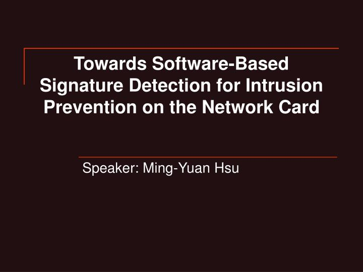 towards software based signature detection for intrusion prevention on the network card n.