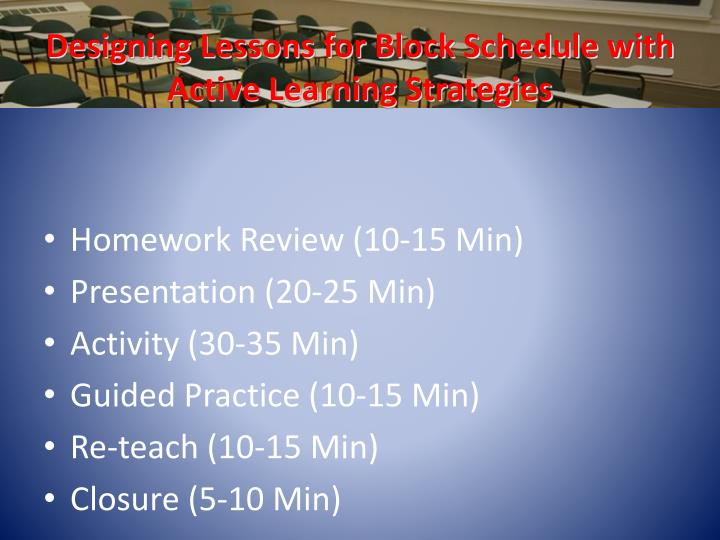 Designing Lessons for Block Schedule with Active Learning Strategies
