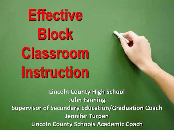 Effective block classroom instruction