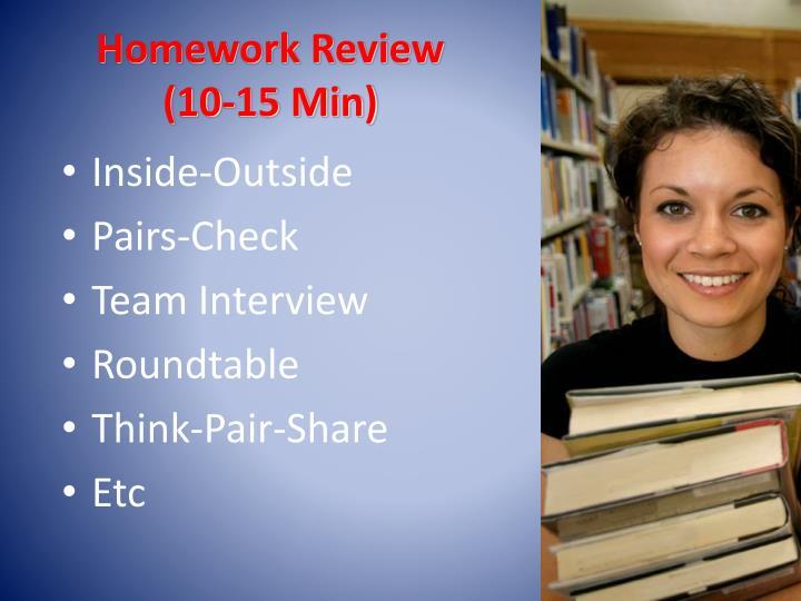Homework Review                       (10-15 Min)