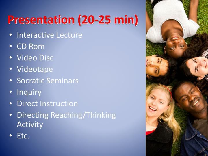 Presentation (20-25 min)