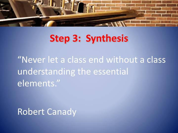 Step 3:  Synthesis