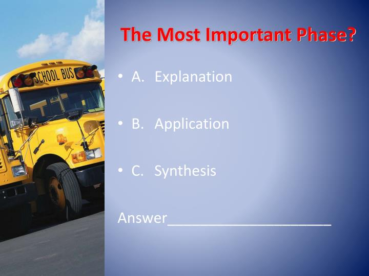 The Most Important Phase?
