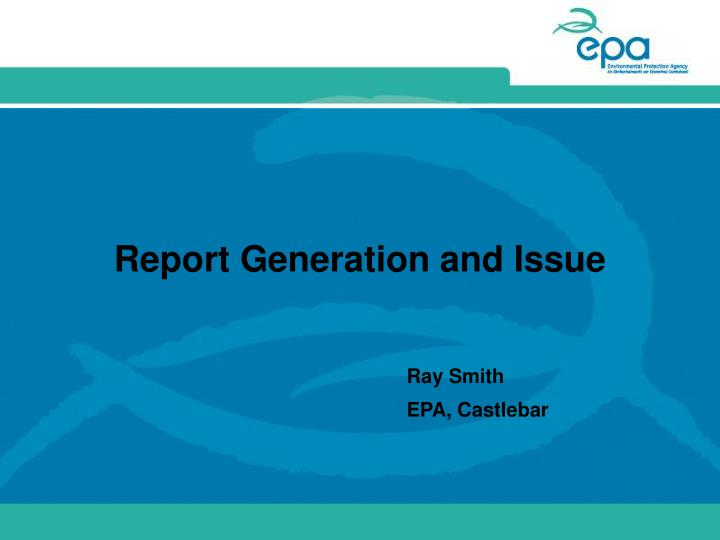 report generation and issue n.
