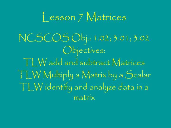 lesson 7 matrices n.