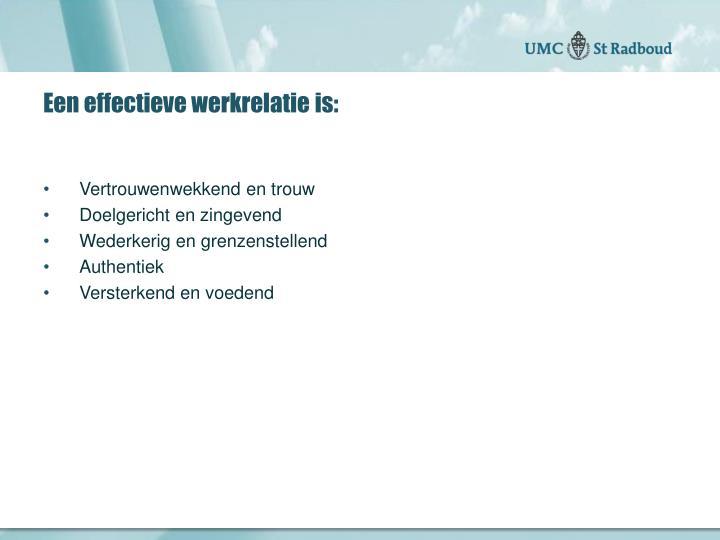 Een effectieve werkrelatie is:
