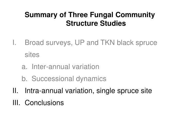 Summary of Three Fungal Community Structure Studies