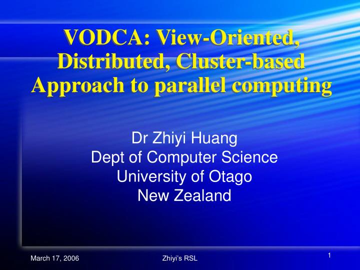 Vodca view oriented distributed cluster based approach to parallel computing