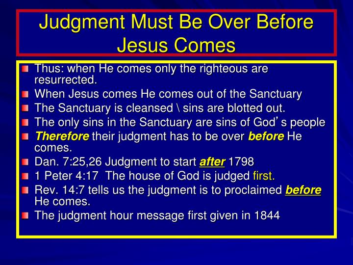 Judgment Must Be Over Before Jesus Comes