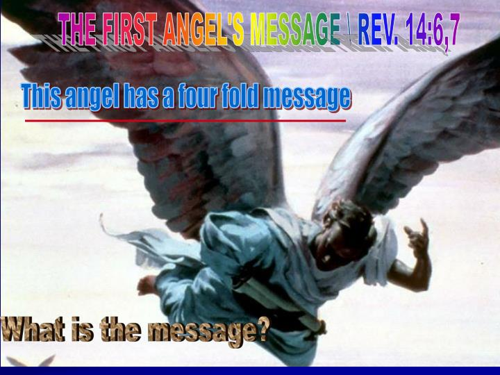 THE FIRST ANGEL'S MESSAGE \ REV. 14:6,7