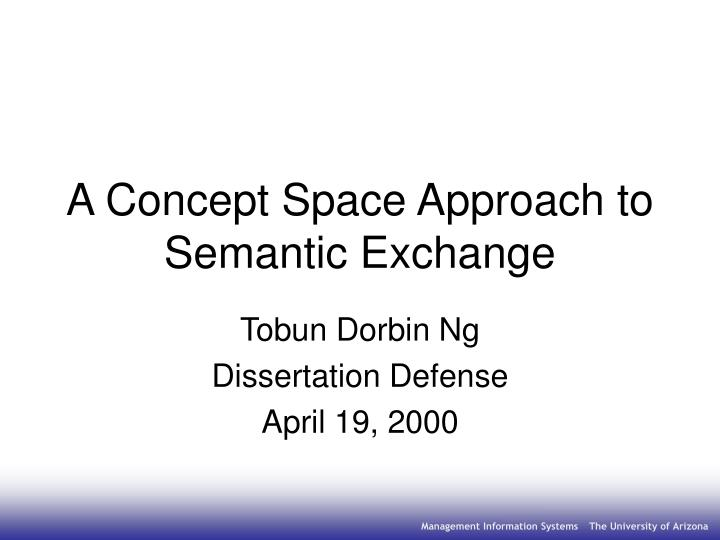a concept space approach to semantic exchange n.