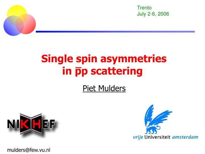 Single spin asymmetries in pp scattering