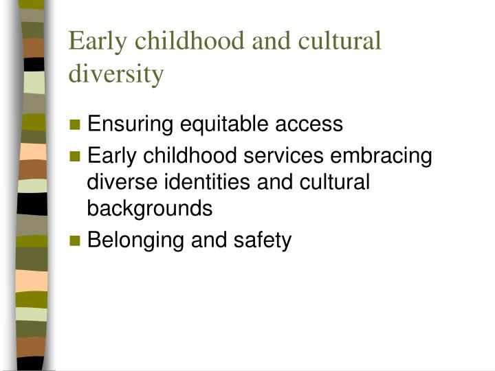 Early childhood and cultural diversity