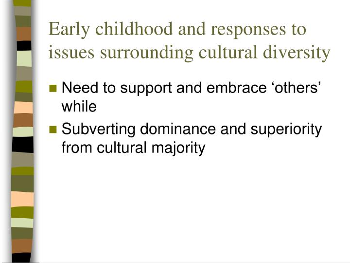 Early childhood and responses to issues surrounding cultural diversity