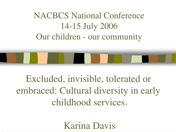 Nacbcs national conference 14 15 july 2006 our children our community