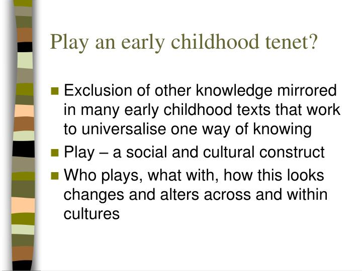 Play an early childhood tenet?