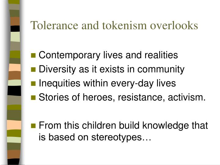 Tolerance and tokenism overlooks