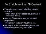 fe enrichment vs si content