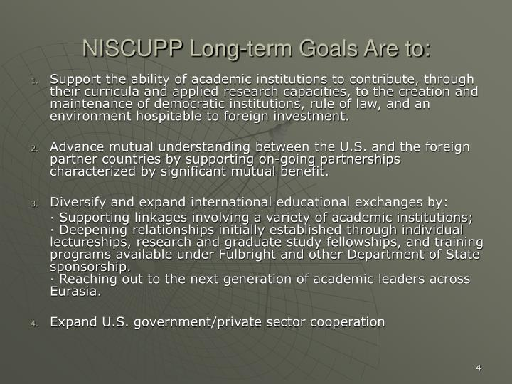 NISCUPP Long-term Goals Are to: