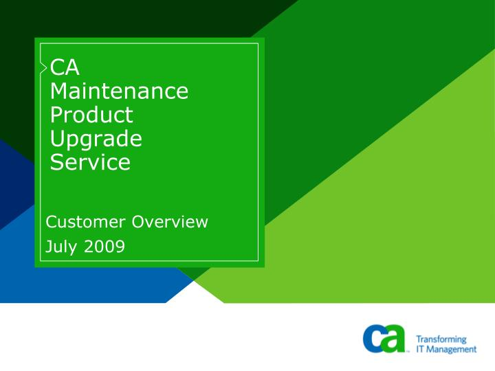 ca maintenance product upgrade service n.
