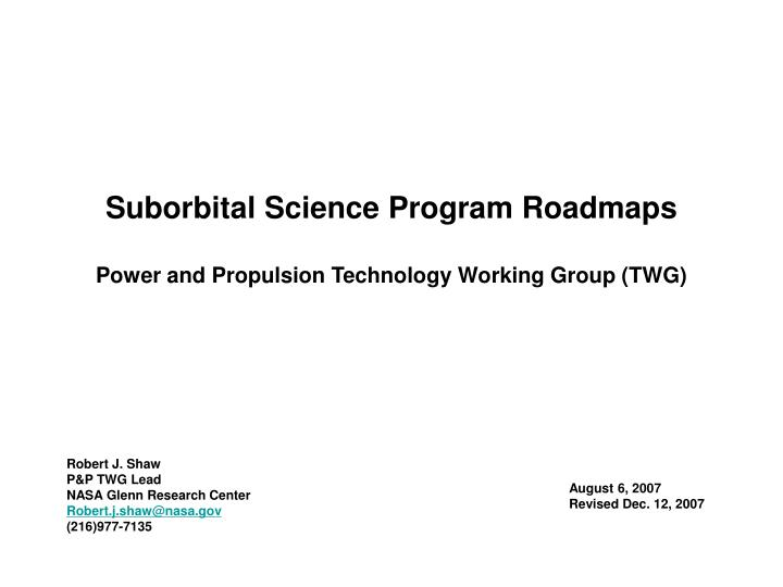Suborbital science program roadmaps power and propulsion technology working group twg