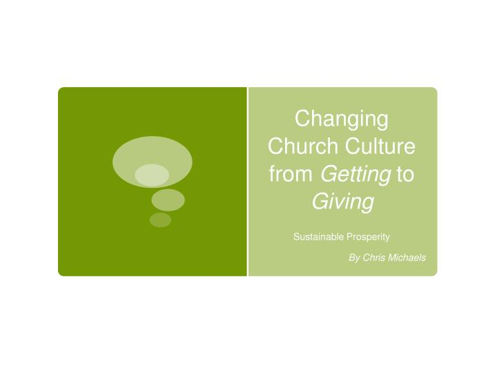 changing church culture from getting to giving
