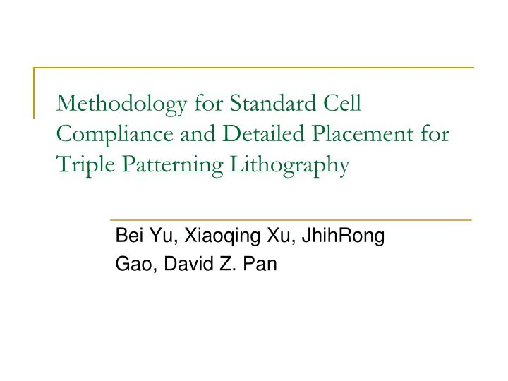 methodology for standard cell compliance and detailed placement for triple patterning lithography n.
