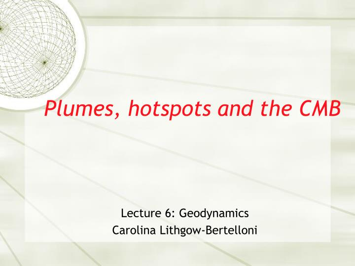 plumes hotspots and the cmb n.