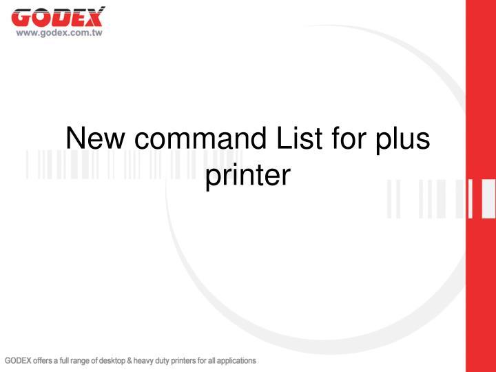 New command List for plus printer