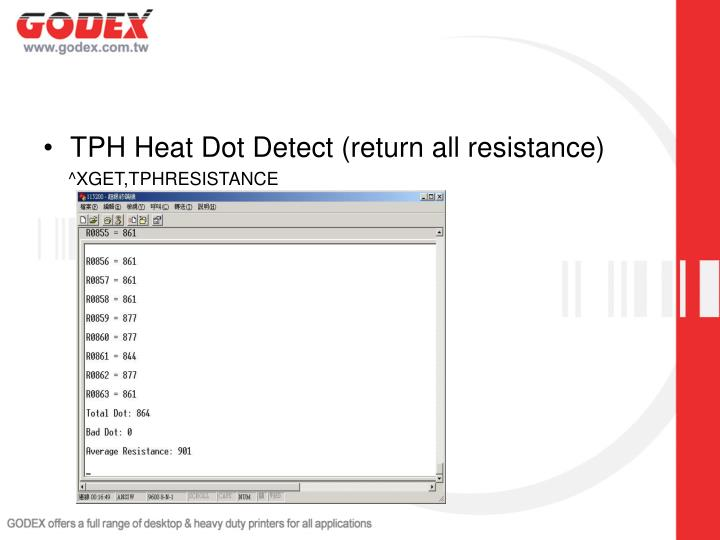 TPH Heat Dot Detect (return all resistance)