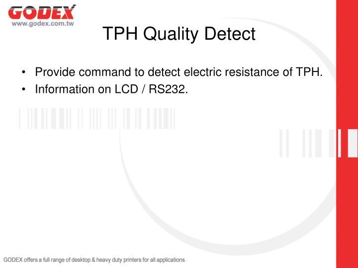 TPH Quality Detect