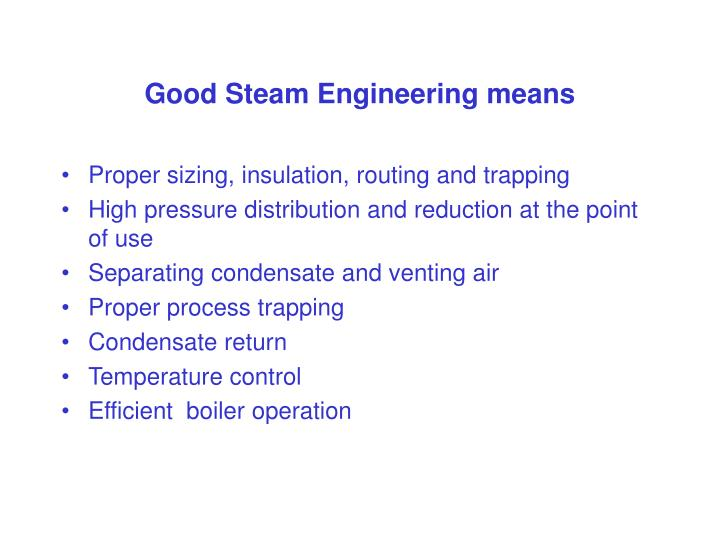 PPT - Good Steam Engineering means PowerPoint Presentation - ID:3382714
