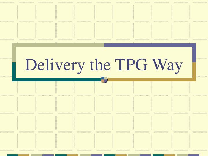 delivery the tpg way n.