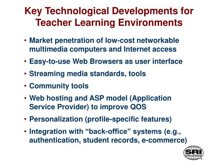 Key Technological Developments for Teacher Learning Environments