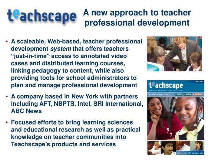 A new approach to teacher professional development