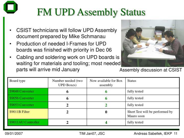 FM UPD Assembly Status