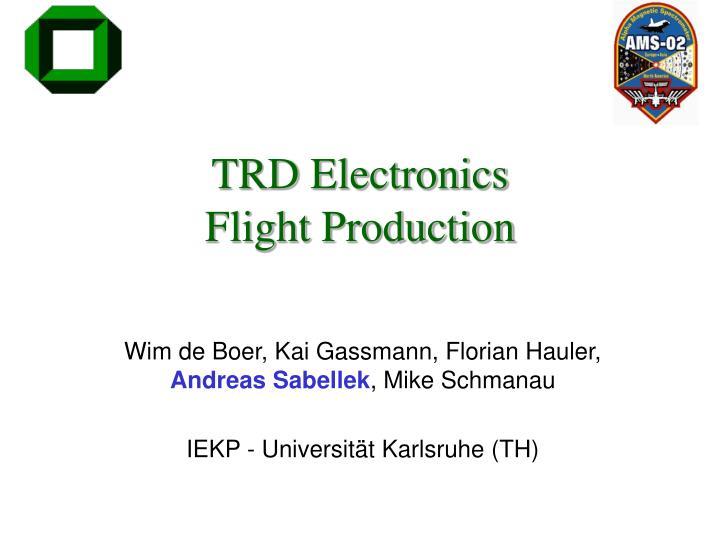 Trd electronics flight production