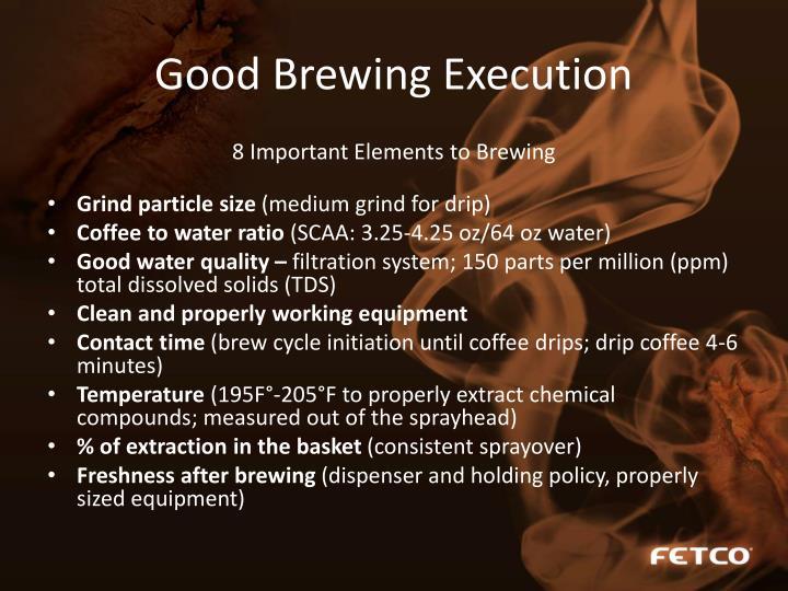 Good Brewing Execution