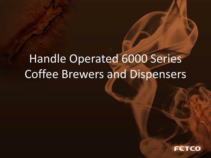 Handle operated 6000 series coffee brewers and dispensers