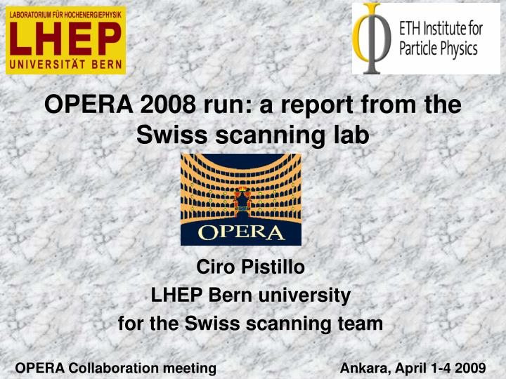 Opera 2008 run a report from the swiss scanning lab
