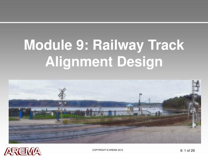 PPT - Module 9: Railway Track Alignment Design PowerPoint