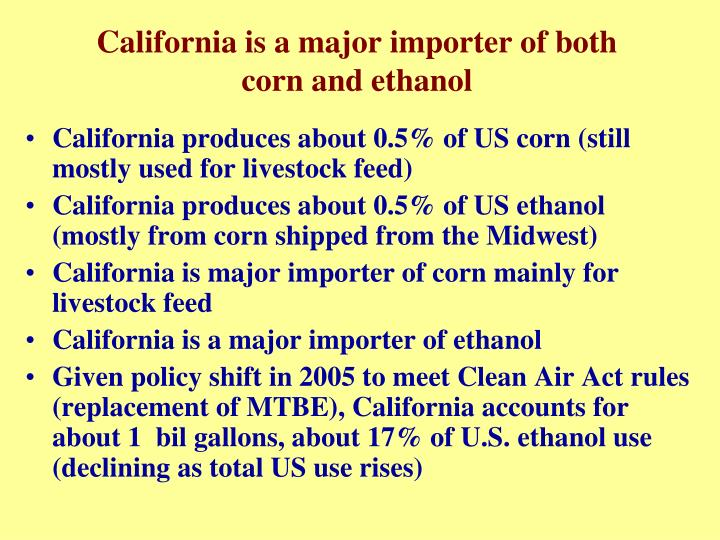 California is a major importer of both corn and ethanol