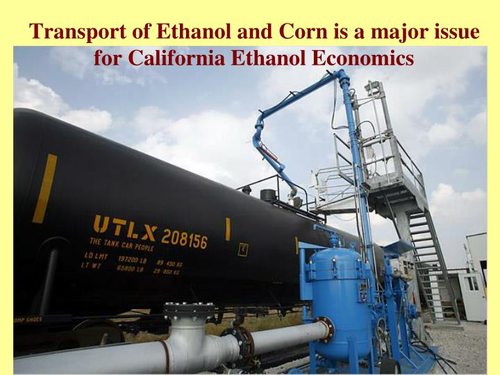 Transport of Ethanol and Corn is a major issue for California Ethanol Economics