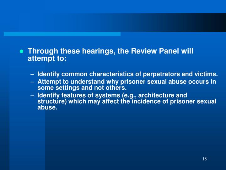 Through these hearings, the Review Panel will attempt to: