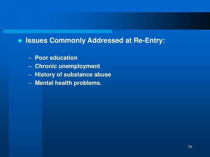 Issues Commonly Addressed at Re-Entry: