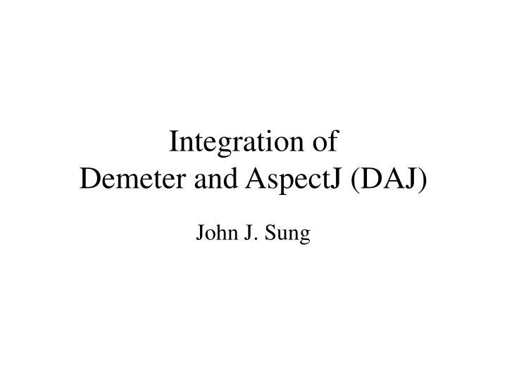 integration of demeter and aspectj daj n.